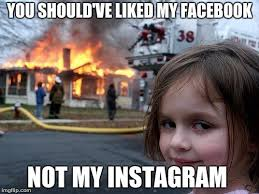 Meme Instagram - facebook not instagram imgflip