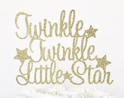 twinkle twinkle cake topper how we what you are cake topper twinkle twinkle
