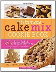 cake mix cookies more than 175 delectable cookie recipes that