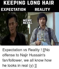 Expectation Vs Reality Meme - keeping long hair expectation reality meme nepal expectation vs