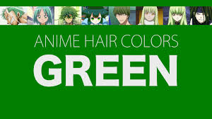 hair color in anime characters green meaning u0026 psychology youtube