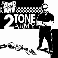 The Toasters Band The Toasters 2tone Army Cd Baby Music Store