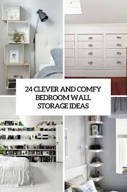 Clever And Comfy Bedroom Wall Storage Ideas Shelterness - Bedroom ideas storage