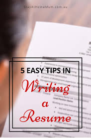 Examples Of Easy Resumes 5 Easy Tips To Help With Resume Writing Stay At Home Mum