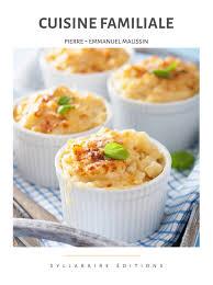 de recette de cuisine familiale de recette de cuisine familiale 100 images les 165 meilleures