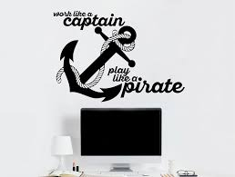 work like a captain play like a pirate your decal shop nz work like a captain play like a pirate