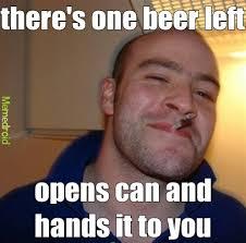 Beer Meme - last beer meme by jonnyblaze956 memedroid