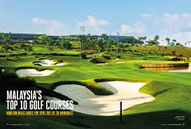 which malaysian courses made it into golf digest malaysia u0027s top 10