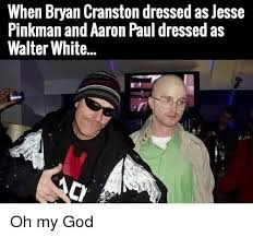 Jesse Pinkman Meme - when bryan cranston dressed as jesse pinkman and aaron paul dressed