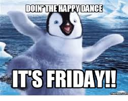 Funny Its Friday Memes - doin the happoance its friday memes com fit for fun fit for fun