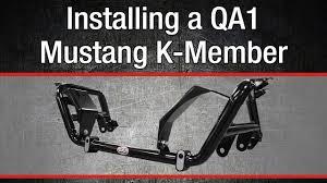 qa1 mustang k member installing a qa1 mustang k member