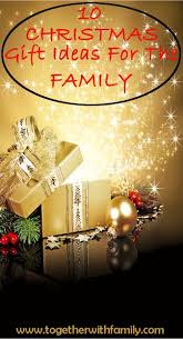 10 gift ideas for the family gift gifts and