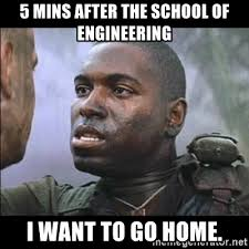 Engineering School Meme - 5 mins after the school of engineering i want to go home baffled