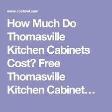 How Much Do Custom Kitchen Cabinets Cost Best 25 Thomasville Kitchen Cabinets Ideas Only On Pinterest
