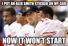 Alex Smith Meme - i put an alex smith sticker on my car now it won t start food