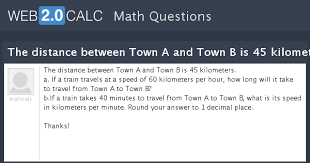 how long would it take to travel 40 light years view question the distance between town a and town b is 45 kilometers