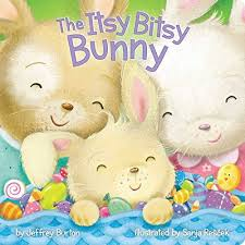 easter bunny books the itsy bitsy bunny by jeffrey burton rabbit books