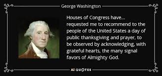 george washington quote houses of congress requested