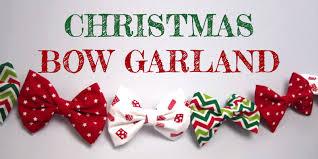 christmas ribbon bows how to make a christmas garland ribbon bow ties