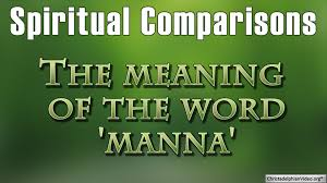 spiritual comparisons the meaning of the word manna deut 8 3