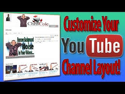 youtube channel layout 2015 how to customize your youtube channel layout youtube