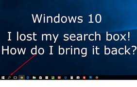 Windows Search Box - bring back the search box in windows 10 how to alternate between