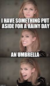Rainy Day Meme - bad pun anna kendrick meme imgflip