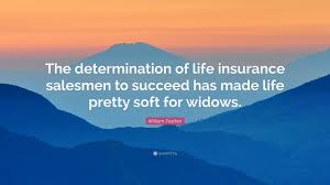 determination quote pics william feather quote u201cthe determination of life insurance