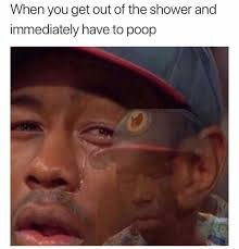 Poop Face Meme - dopl3r com memes when you get out of the shower and immediately
