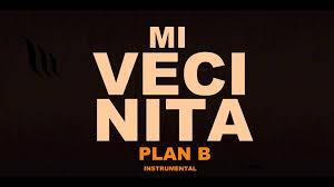 plan b plan b mi vecinita instrumental remake prod massivo youtube