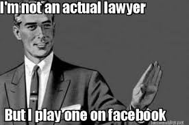 Meme Generator Facebook - meme maker i m not an actual lawyer but i play one on facebook