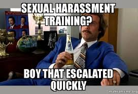 Sexual Harrassment Meme - sexual harassment training boy that escalated quickly ron