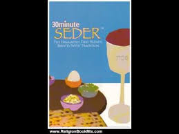 30 minute seder the haggadah that blends brevity with tradition religion book review 30 minute seder the haggadah that blends