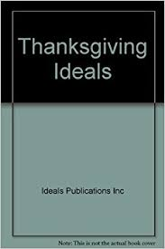 thanksgiving ideals ideals thanksgiving a pingry