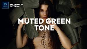 Muted Green by Photoshop How To Create Muted Green Tone Youtube