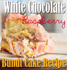white chocolate raspberry bundt cake all things thrifty