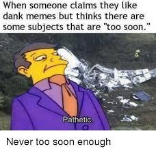 Too Soon Meme - 25 best memes about too soon too soon memes