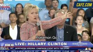 no please hillary clinton you don u0027t have to pokemon go do this