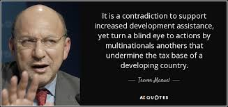 Turn A Blind Eye Trevor Manuel Quote It Is A Contradiction To Support Increased