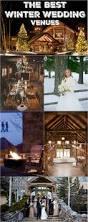 10 must see winter wedding venues winter weddings wedding