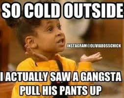 Cold Weather Meme - 79 best funny weather memes images on pinterest funny stuff