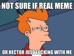 Hector Meme - futurama fry memes quickmeme