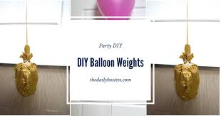 balloon weights how to make diy balloon weights the daily hostess