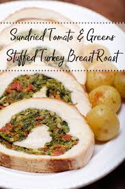 Stuffed Thanksgiving Turkey Sundried Tomato U0026 Greens Stuffed Turkey Breast Roast Cdntradition