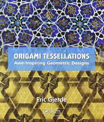 origami tessellations awe inspiring geometric designs eric