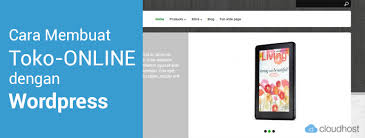membuat website gratis menggunakan wordpress cara membuat toko online gratis dengan wordpress idcloudhost