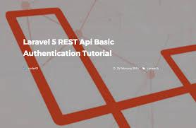 laravel tutorial for beginners bangla laravel 5 rest api basic authentication tutorial learning laravel