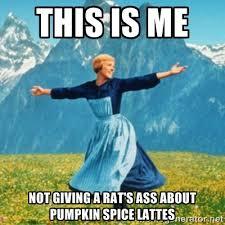 Pumpkin Spice Meme - pumpkin spice meme 004 not giving a rats ass comics and memes