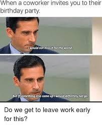 Co Worker Memes - coworker leaving early meme leaving best of the funny meme