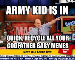 Godfather Baby Meme - army kid is in quick recycle all your godfather baby memes mad